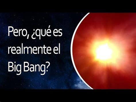 Pero, ¿qué es realmente el Big Bang?  El Universo en 1 ...