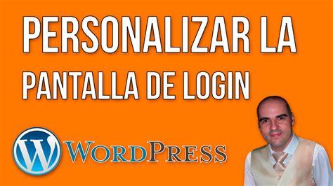 Personalizar la pantalla de inicio de sesión de WordPress ...