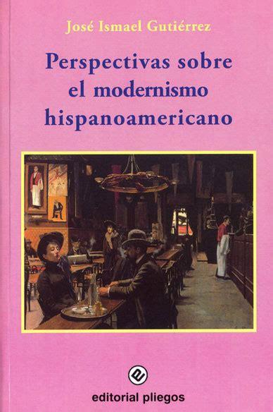 Perspectivas sobre el modernismo hispanoamericano