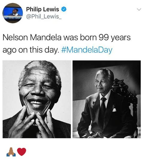 Philip Lewiso Nelson Mandela Was Born 99 Years Ago on This ...