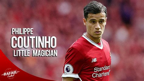 Philippe Coutinho 2017 The Little Magician Crazy Skills ...