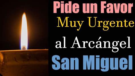 PIDE UN FAVOR MUY URGENTE al ARCÁNGEL SAN MIGUEL  Oración ...