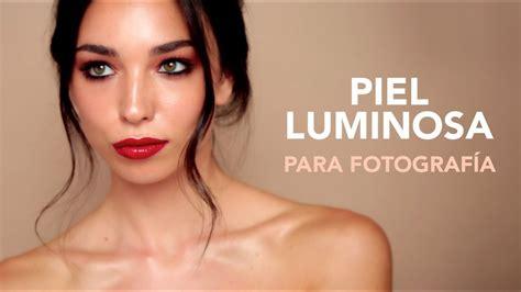Piel Efecto Glow   Editorial Makeup   Makeupzone.net   YouTube