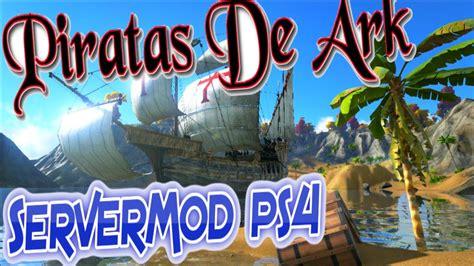 PIRATAS DE ARK , LA TIENDA DE BARCOS , SERVER MOD PS4 ARK ...
