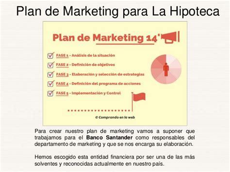 Plan de Marketing Hipoteca Santander