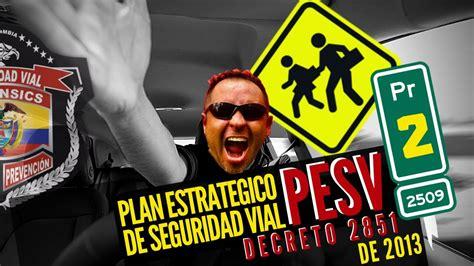 Plan Estratégico de Seguridad Vial PESV*  DECRETO 2851 ...