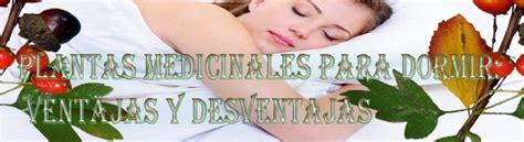 Plantas medicinales para dormir: ventajas y desventajas ...