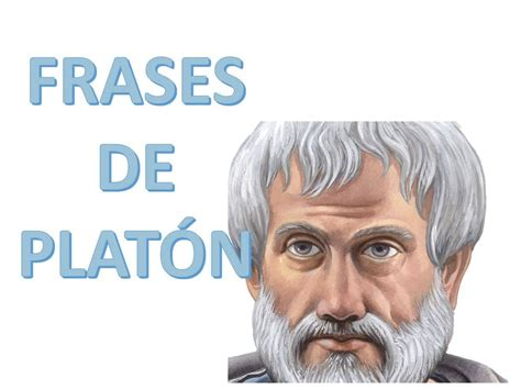 PLATON. Frases y citas célebres filosóficas, inteligentes ...