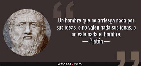 Platón. Un hombre que no arriesga nada por sus ideas, o no ...