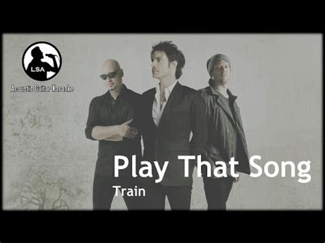 Play That Song   Train  Acoustic Guitar Karaoke Backing ...