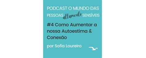 Podcast #4 Como Aumentar a nossa Autoestima & Conexão ...