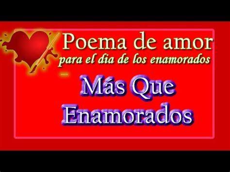 Poema de Amor para el dia de los enamorados: Mas que ...