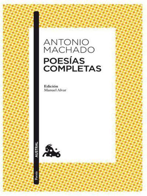 Poesias Completas   Antonio Machado | Amor | Naturaleza