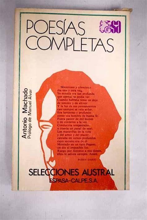 Poesías completas / Antonio Machado ; prólogo de Manuel ...