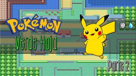 Pokémon Verde Hoja   Especial 10.000 / Parte 2   YouTube