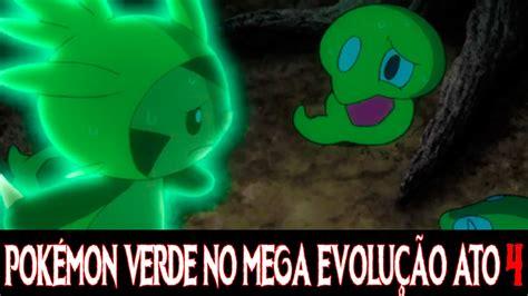 Pokémon Verde no Mega Evolução Ato 4 e Pedido de Desculpas ...