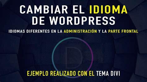Poner en español el tema Divi. WordPress en español   YouTube