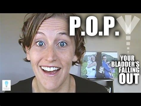 POP! My Bladder s Falling Out!  Episode 58    YouTube