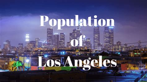 Population of Los Angeles City 2018 Demographics and ...