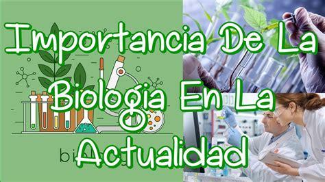 ¿Por Qué Es Importante La Biología? Importancia De La ...