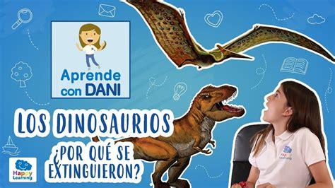 ¿Por qué se extiguieron los dinosaurios?   Aprende con ...