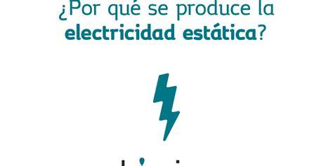 ¿Por qué se produce la electricidad estática?   Lumina Energía