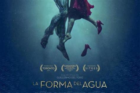 ¿Por qué ver  La forma del agua  de Guillermo del Toro ...
