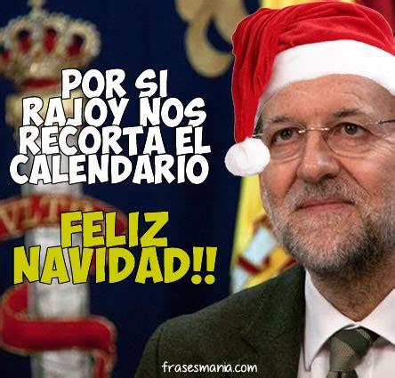 Por si Rajoy nos recorta el calendario ... .... Frases.