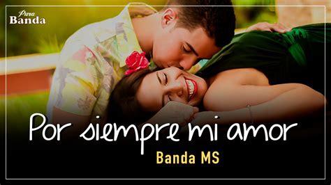 Por siempre mi amor  LETRA    Banda MS   YouTube