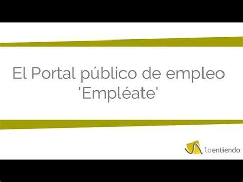 Portal público de empleo: Empléate   YouTube
