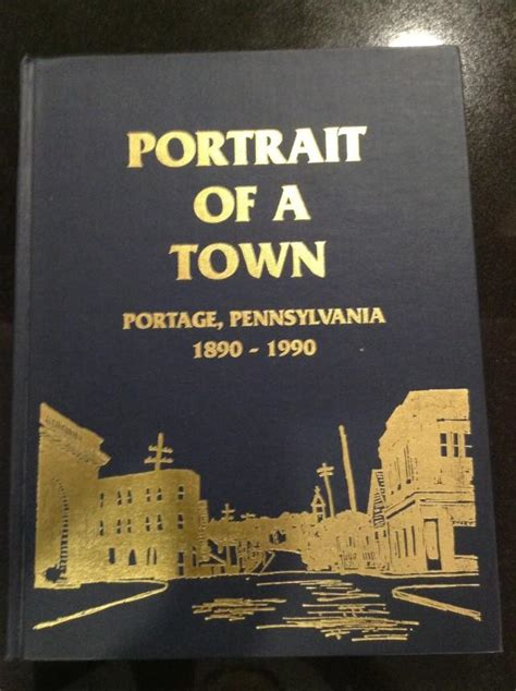 Portrait of a Town   Portage, Pennsylvania 1890   1990 by ...