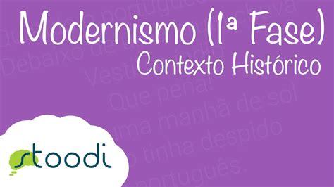 Português   Modernismo  1ª Fase    Contexto Histórico ...