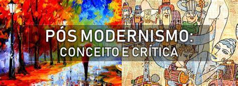 Pós modernismo: conceito e crítica   Arthur Andrade   Medium