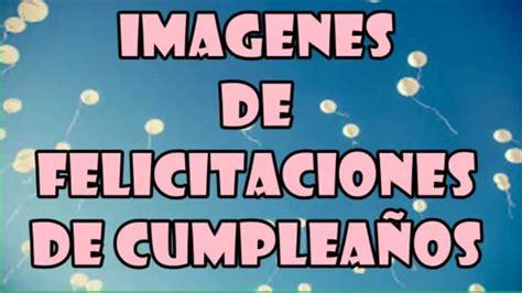 Postales De Cumpleaños, Imágenes De Felicitaciones De ...