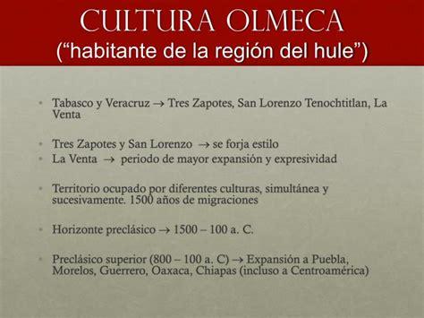 """PPT   CULTURA OLMECA  """"habitante de la regi ón del hule ..."""