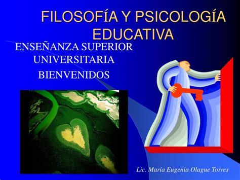 PPT   FILOSOF Í A Y PSICOLOG Í A EDUCATIVA PowerPoint ...