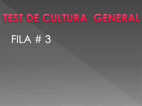 PPT   TEST DE CULTURA GENERAL PowerPoint Presentation   ID ...