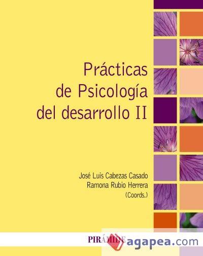 PRACTICAS DE PSICOLOGIA DEL DESARROLLO II  EBOOK  : Agapea ...