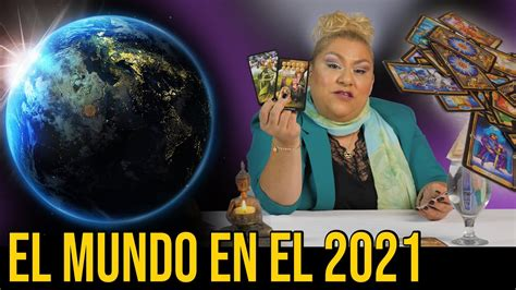 PREDICCIONES 2021 COMO ESTARA EL MUNDO   YouTube