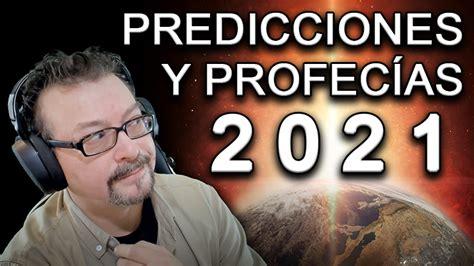 Predicciones y Profecías para 2021   Mundo Desconocido