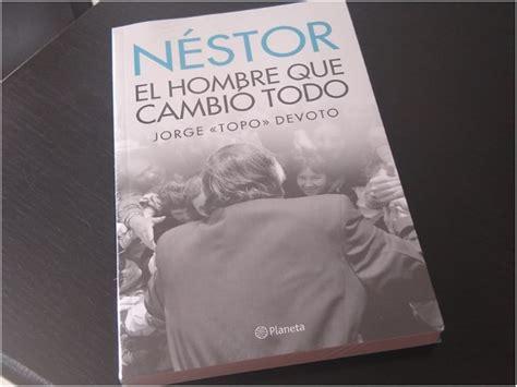 Presentan libro sobre la vida de Néstor Kirchner con la ...