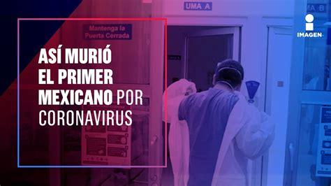 Primer muerto por Coronavirus en México | Noticias con ...