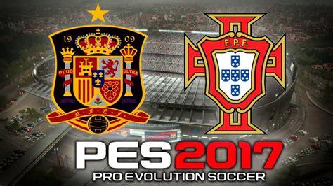Pro Evolution Soccer 2017 Gameplay España vs Portugal ...