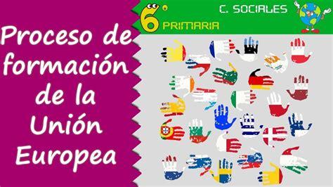 Proceso de formación de la Unión Europea. Sociales, 6º ...