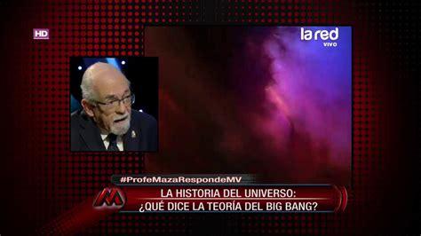 Profe Maza explica en MV la teoría del Big Bang:  Es el ...