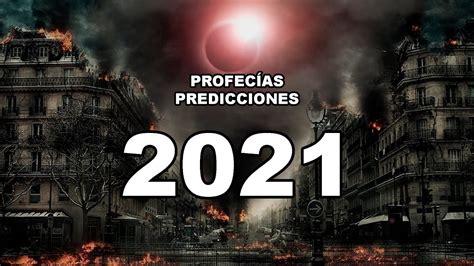 PROFECÍAS Y PREDICCIONES 2021 EL GRAN REINICIO MUNDIAL ...