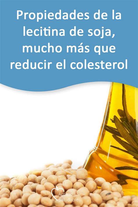 Propiedades de la lecitina de soja, mucho más que reducir ...