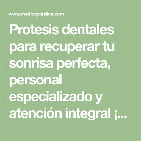 Protesis dentales para recuperar tu sonrisa perfecta ...