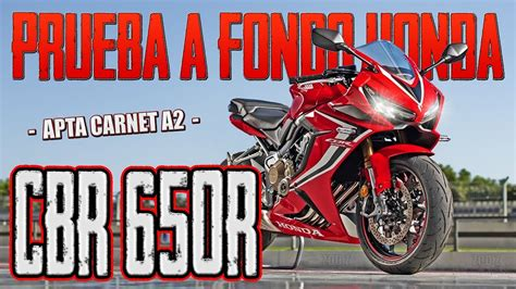 PRUEBA HONDA CBR650R PARA CARNET A2 A FONDO !!! TEST ...