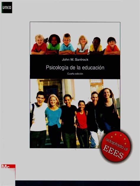 PSICOLOGÍA DE LA EDUCACIÓN 4TA EDICIÓN J. SANTROCK.pdf ...